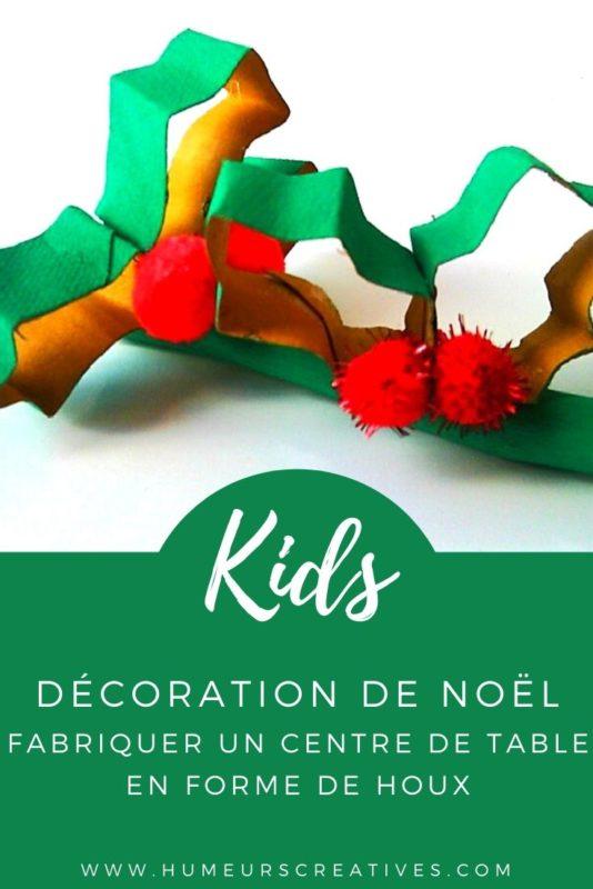 Bricolage de Noël pour enfants : un centre de table en forme de houx
