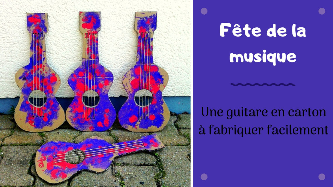 bricolage pour enfants : une guitare en carton pour la fete de la musique