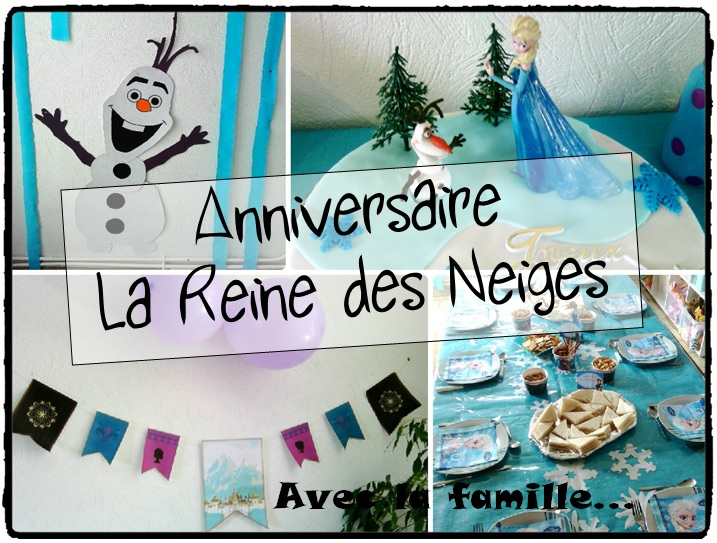 anniversaire la reine des neiges avec la famille mes. Black Bedroom Furniture Sets. Home Design Ideas