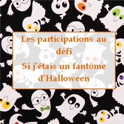 Les participations au défi Si j'étais un fantôme d'Halloween