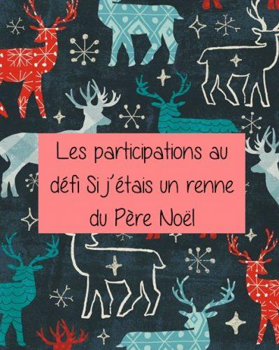 Les participations au défi Si j'étais un renne du Père Noël