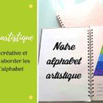 Fabriquer un alphabet artistique avec les enfants