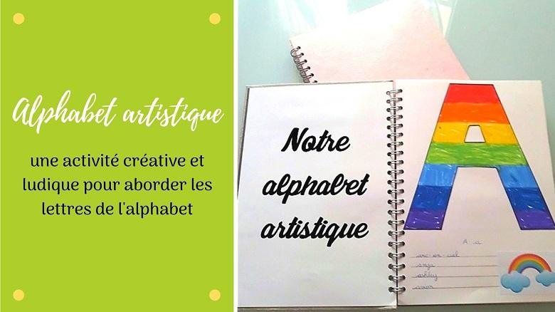 Activité manuelle pour enfant :fabriquer son alphabet artistique