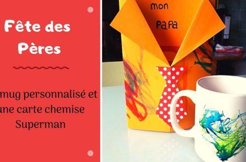 bricolage pour la fete des pères : un mug à décorer et une carte chemise superman