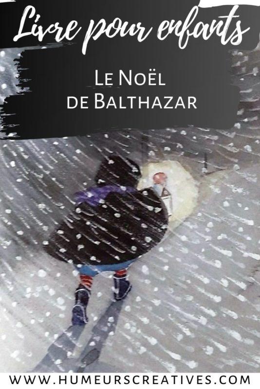 Livre de Noël pour enfants : le noël de Balthazar