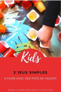 3 jeux simples pour enfants à faire avec des pots de yaourt